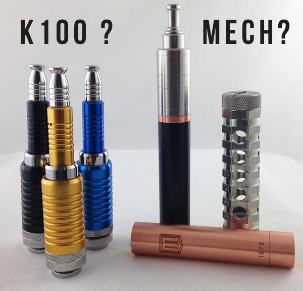 K100 Vape Pen Mod vs Mechanical Mods